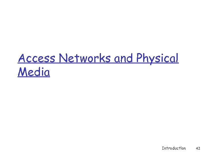 Access Networks and Physical Media Introduction 42