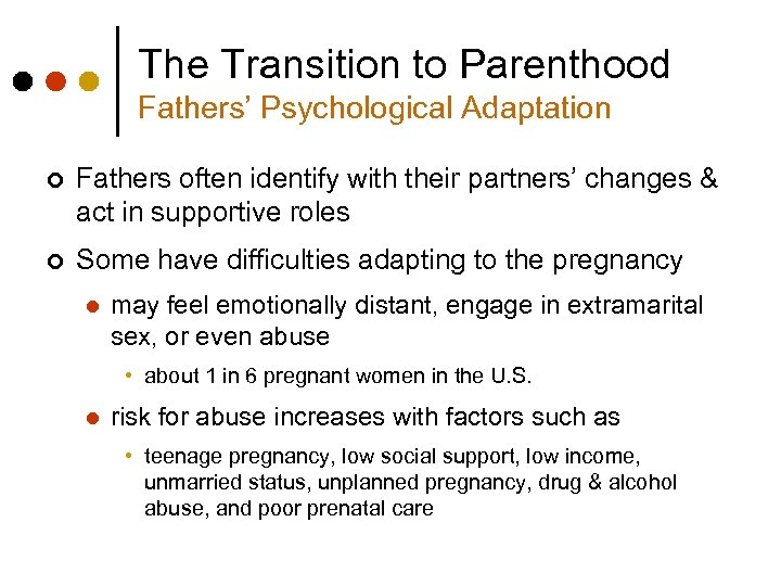 The Transition to Parenthood Fathers' Psychological Adaptation ¢ Fathers often identify with their partners'