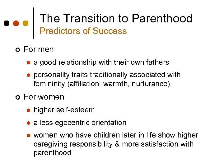 The Transition to Parenthood Predictors of Success ¢ For men l l ¢ a