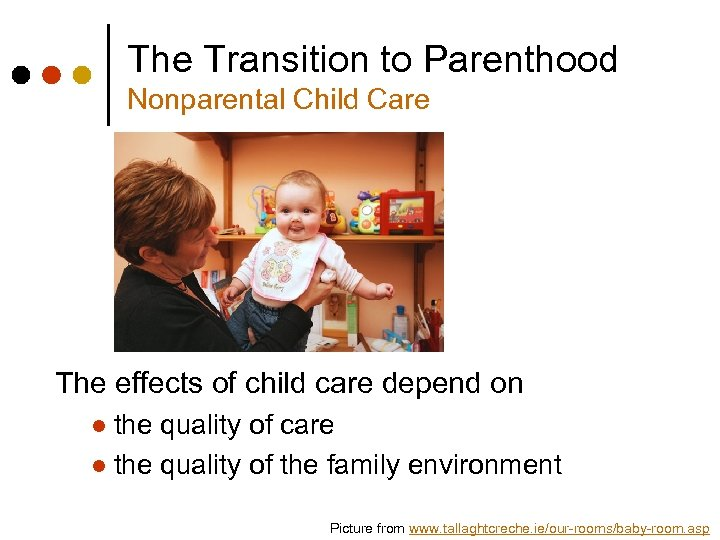 The Transition to Parenthood Nonparental Child Care The effects of child care depend on