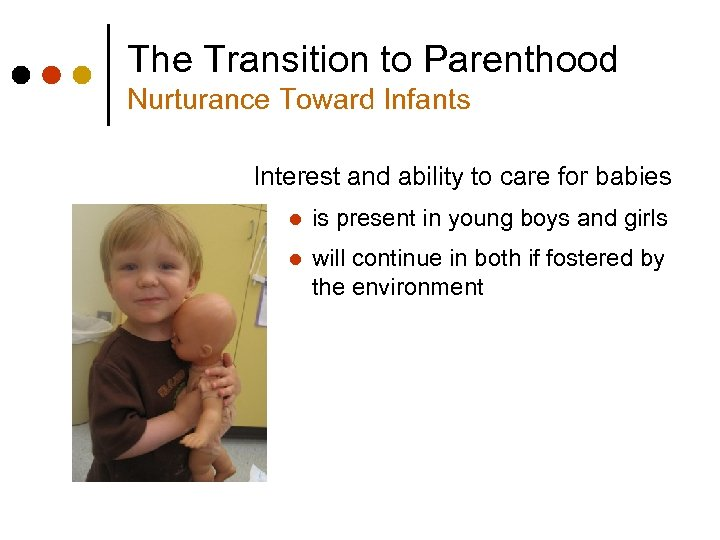 The Transition to Parenthood Nurturance Toward Infants Interest and ability to care for babies