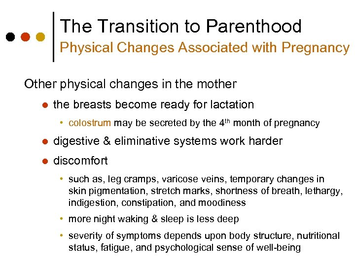 The Transition to Parenthood Physical Changes Associated with Pregnancy Other physical changes in the
