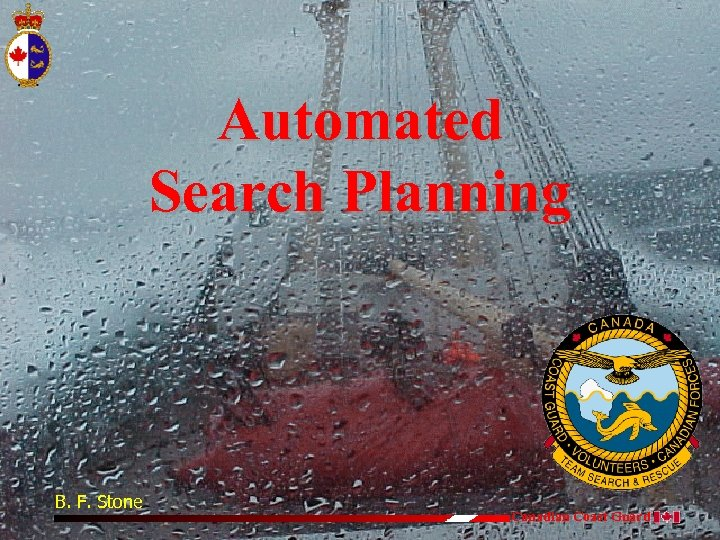 Automated Search Planning B. F. Stone Canadian Coast Guard