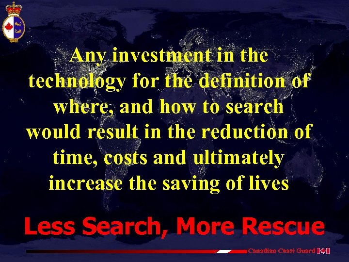 Any investment in the technology for the definition of where, and how to search