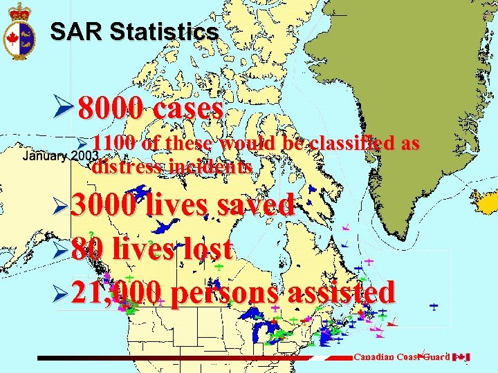 SAR Statistics Ø 8000 cases Ø 1100 of these would be classified as distress