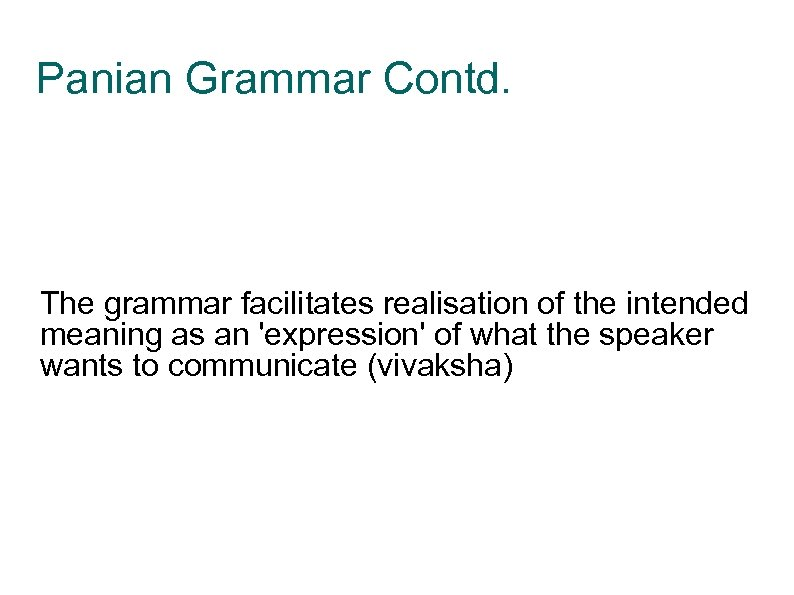 Panian Grammar Contd. The grammar facilitates realisation of the intended meaning as an 'expression'