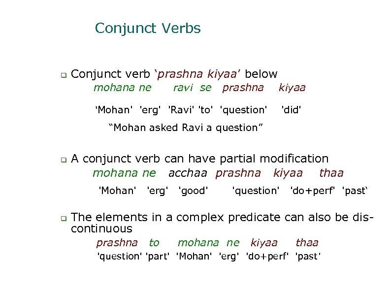 Conjunct Verbs Conjunct verb 'prashna kiyaa' below mohana ne ravi se prashna kiyaa 'Mohan'