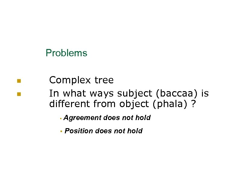 Problems Complex tree In what ways subject (baccaa) is different from object (phala) ?