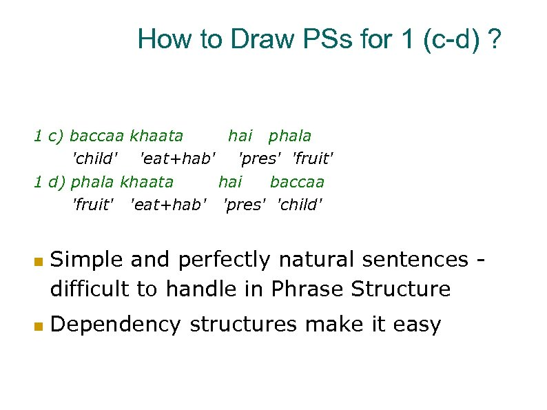 How to Draw PSs for 1 (c-d) ? 1 c) baccaa khaata hai phala