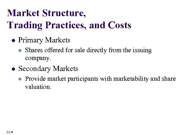 Market Structure, Trading Practices, and Costs l Primary Markets l l Secondary Markets l