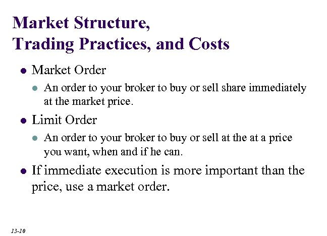 Market Structure, Trading Practices, and Costs l Market Order l l Limit Order l