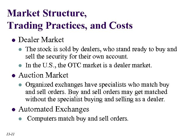 Market Structure, Trading Practices, and Costs l Dealer Market l l l Auction Market