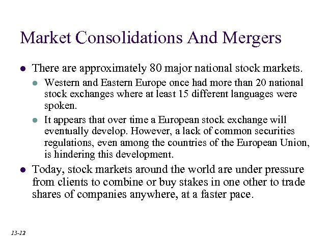 Market Consolidations And Mergers l There approximately 80 major national stock markets. l l