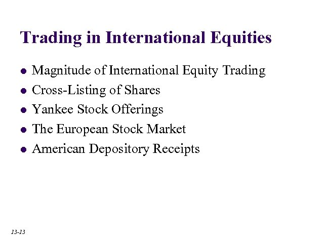 Trading in International Equities l l l 13 -13 Magnitude of International Equity Trading
