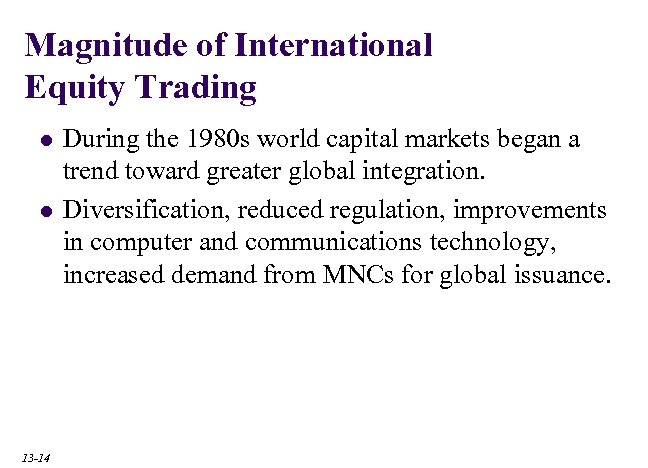 Magnitude of International Equity Trading l l 13 -14 During the 1980 s world