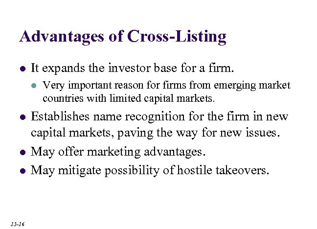 Advantages of Cross-Listing l It expands the investor base for a firm. l l