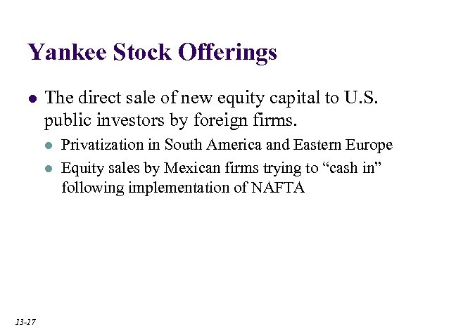 Yankee Stock Offerings l The direct sale of new equity capital to U. S.