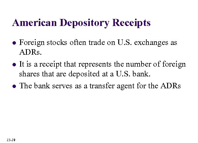 American Depository Receipts l l l 13 -18 Foreign stocks often trade on U.