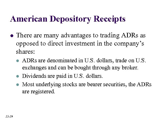 American Depository Receipts l There are many advantages to trading ADRs as opposed to