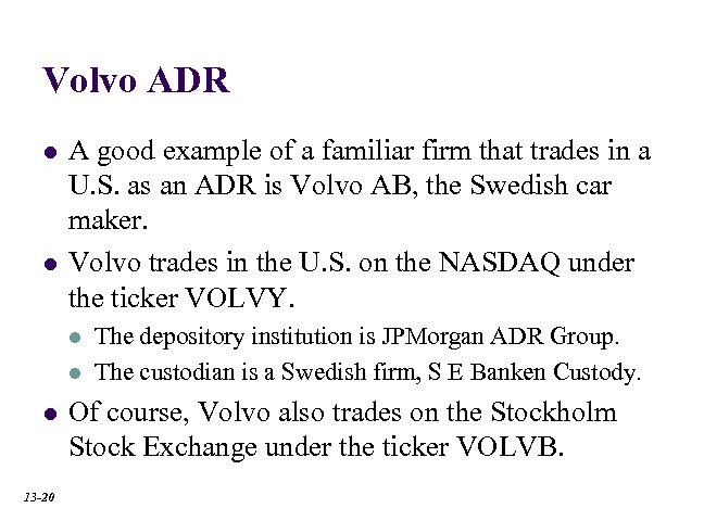 Volvo ADR l l A good example of a familiar firm that trades in