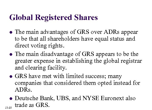 Global Registered Shares l l 13 -23 The main advantages of GRS over ADRs