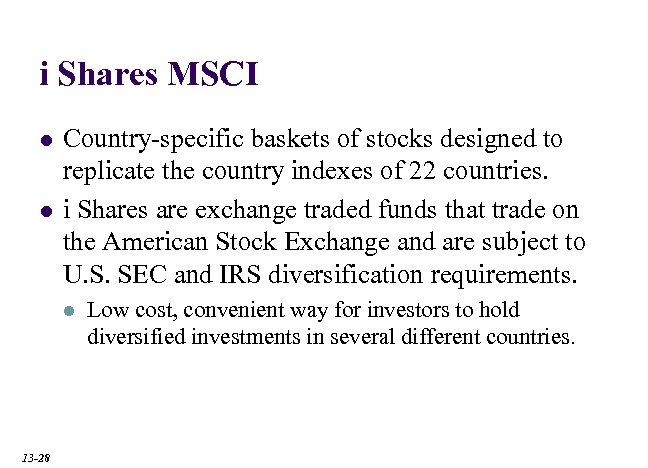 i Shares MSCI l l Country-specific baskets of stocks designed to replicate the country