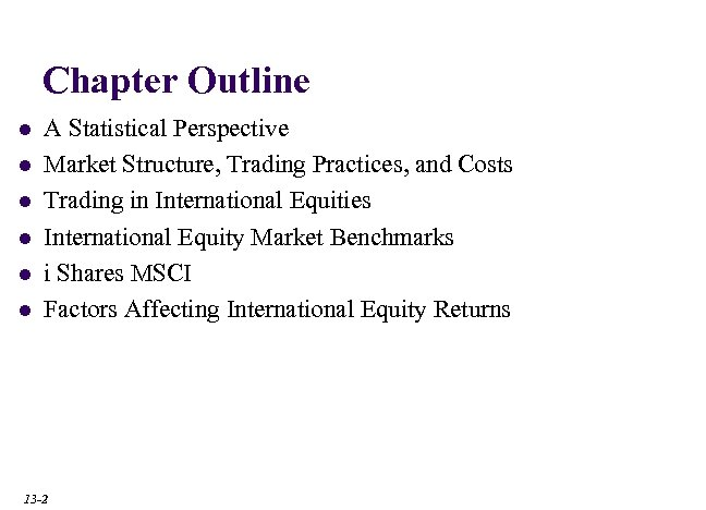 Chapter Outline l l l A Statistical Perspective l Market Capitalization of Developed and