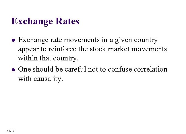 Exchange Rates l l 13 -31 Exchange rate movements in a given country appear