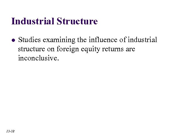 Industrial Structure l 13 -32 Studies examining the influence of industrial structure on foreign