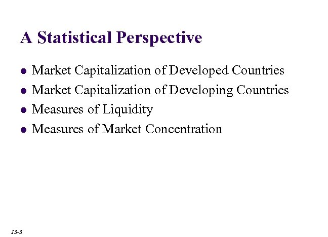 A Statistical Perspective l l 13 -3 Market Capitalization of Developed Countries Market Capitalization