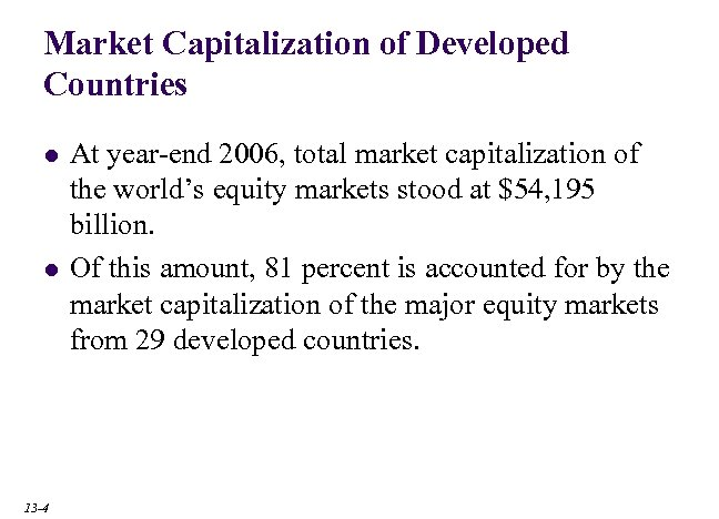 Market Capitalization of Developed Countries l l 13 -4 At year-end 2006, total market