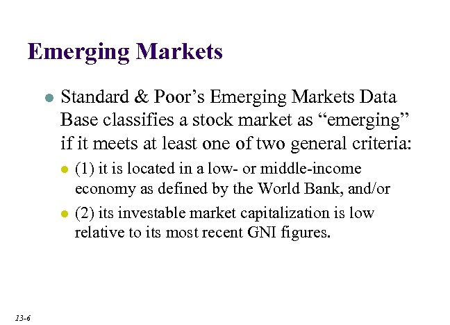 Emerging Markets l Standard & Poor's Emerging Markets Data Base classifies a stock market