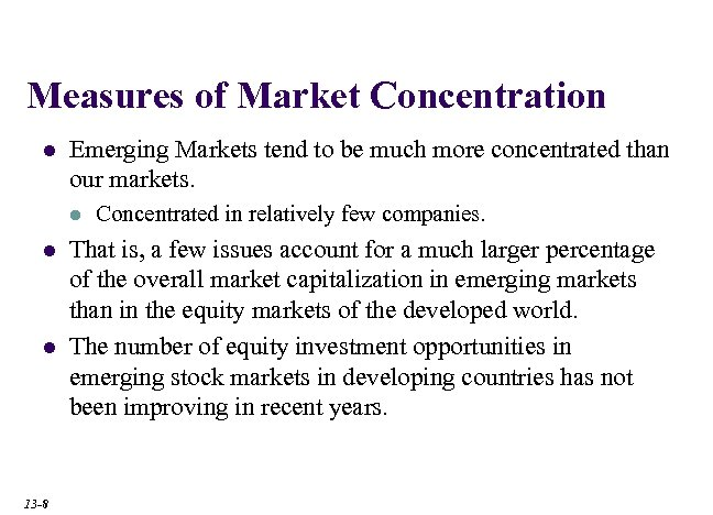 Measures of Market Concentration l Emerging Markets tend to be much more concentrated than