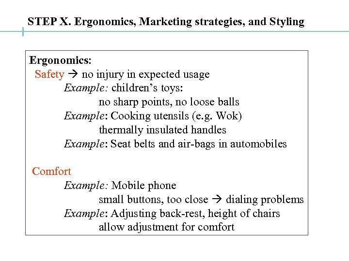 STEP X. Ergonomics, Marketing strategies, and Styling Ergonomics: Safety no injury in expected usage