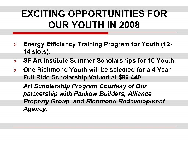 EXCITING OPPORTUNITIES FOR OUR YOUTH IN 2008 Ø Ø Ø Energy Efficiency Training Program