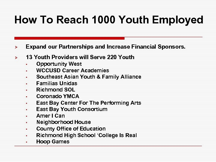 How To Reach 1000 Youth Employed Ø Expand our Partnerships and Increase Financial Sponsors.
