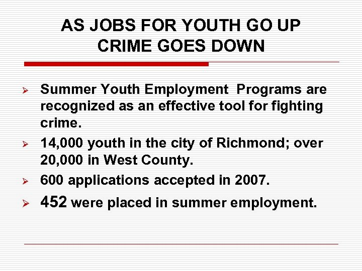AS JOBS FOR YOUTH GO UP CRIME GOES DOWN Ø Summer Youth Employment Programs