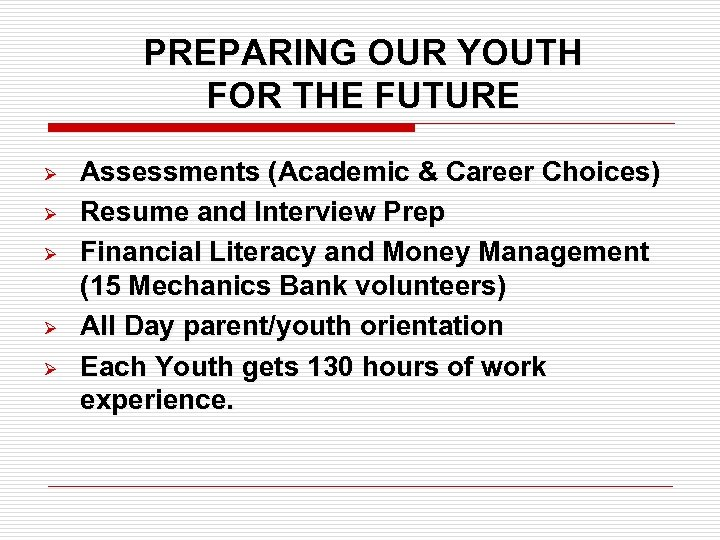PREPARING OUR YOUTH FOR THE FUTURE Ø Ø Ø Assessments (Academic & Career Choices)