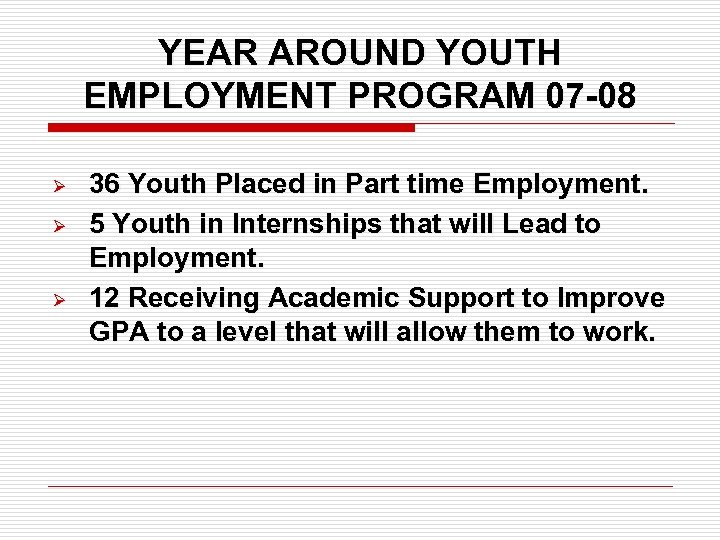 YEAR AROUND YOUTH EMPLOYMENT PROGRAM 07 -08 Ø Ø Ø 36 Youth Placed in
