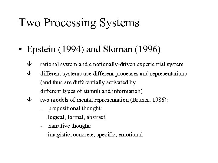 Two Processing Systems • Epstein (1994) and Sloman (1996) rational system and emotionally-driven experiential