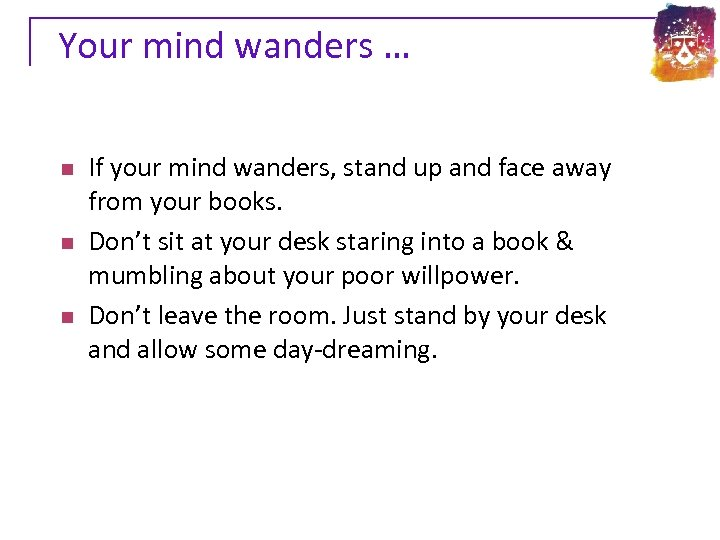 Your mind wanders … n n n If your mind wanders, stand up and
