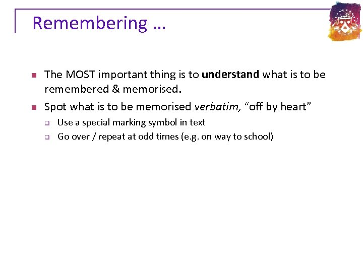 Remembering … n n The MOST important thing is to understand what is to