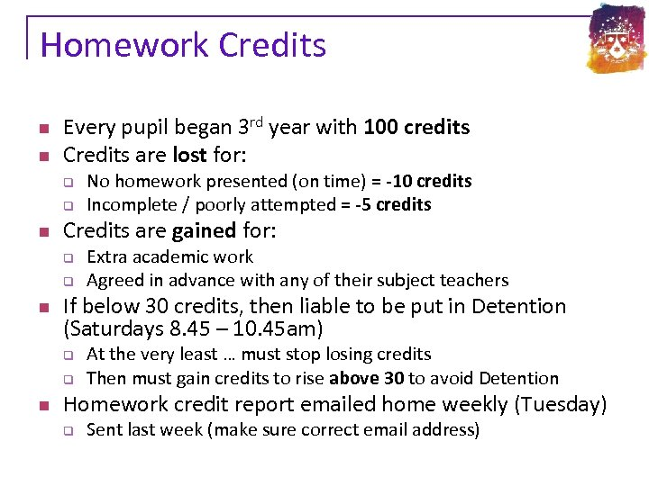 Homework Credits n n Every pupil began 3 rd year with 100 credits Credits