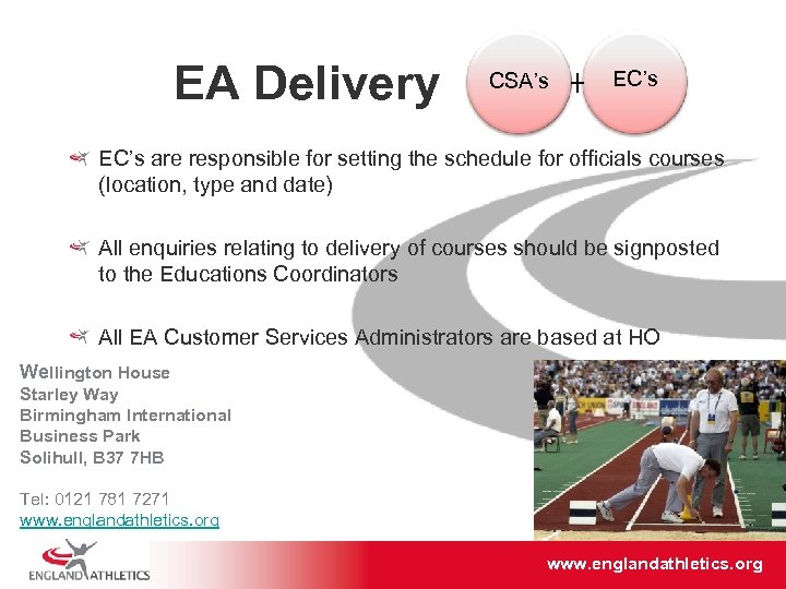 EA Delivery CSA's EC's are responsible for setting the schedule for officials courses (location,