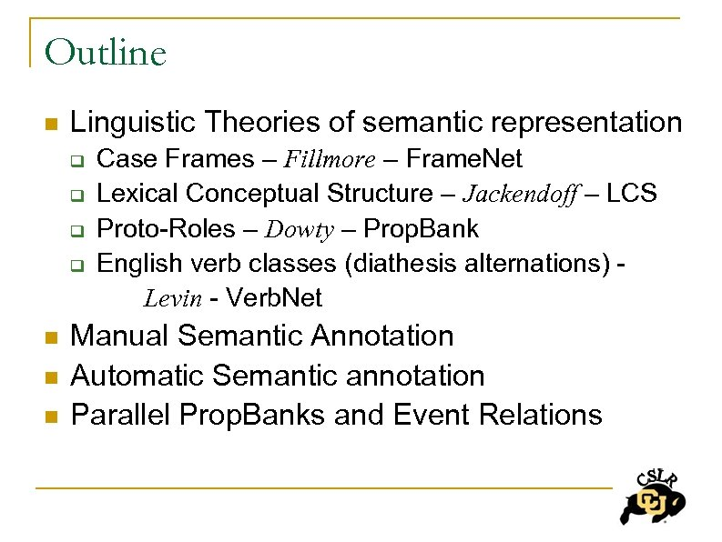 Outline n Linguistic Theories of semantic representation Case Frames – Fillmore – Frame. Net