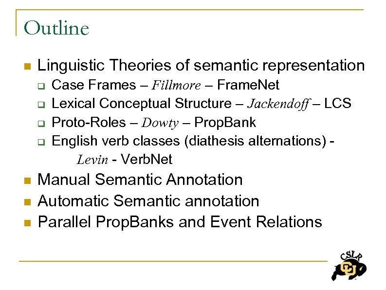 Outline n Linguistic Theories of semantic representation Case Frames – Fillmore – Frame. Net
