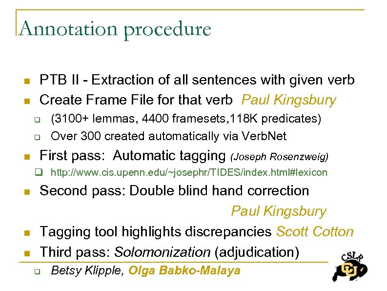 Annotation procedure n n PTB II - Extraction of all sentences with given verb