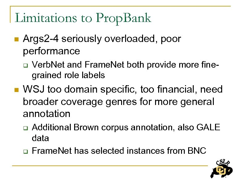 Limitations to Prop. Bank n Args 2 -4 seriously overloaded, poor performance q n