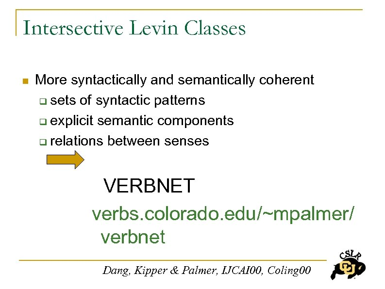 Intersective Levin Classes n More syntactically and semantically coherent q sets of syntactic patterns