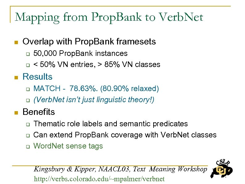 Mapping from Prop. Bank to Verb. Net n Overlap with Prop. Bank framesets q